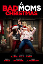 A Bad Moms Christmas Dvd Cover.A Bad Moms Christmas At Van Buren Drive In Theatre